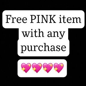 FREE PINK/ VS ITEM WITH ANY PURCHASE
